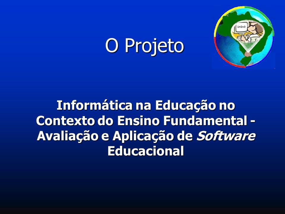O ProjetoInformática na Educação no Contexto do Ensino Fundamental - Avaliação e Aplicação de Software Educacional.