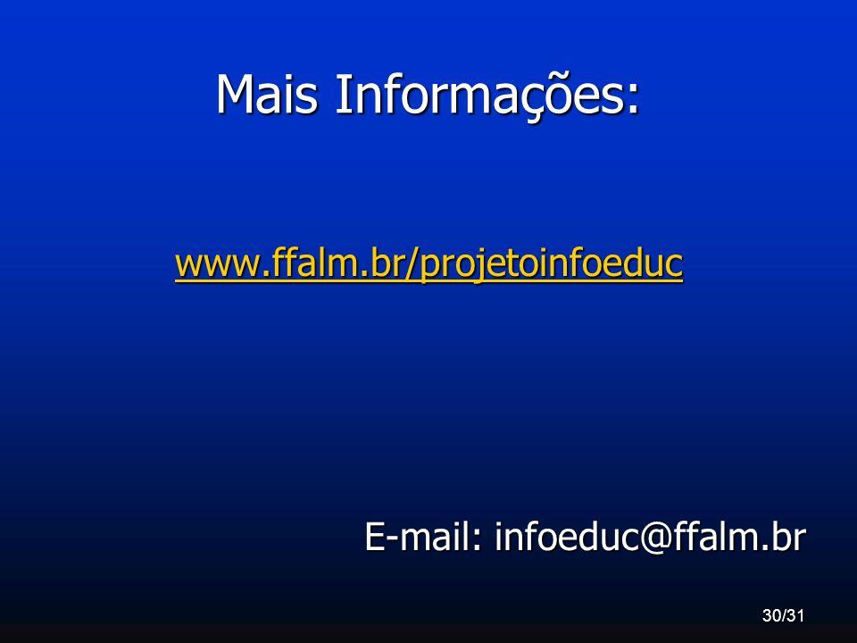 Mais Informações: www.ffalm.br/projetoinfoeduc