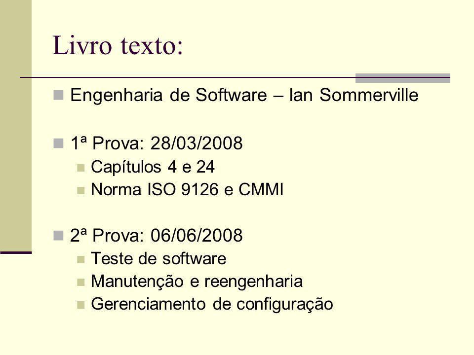 Livro texto: Engenharia de Software – Ian Sommerville