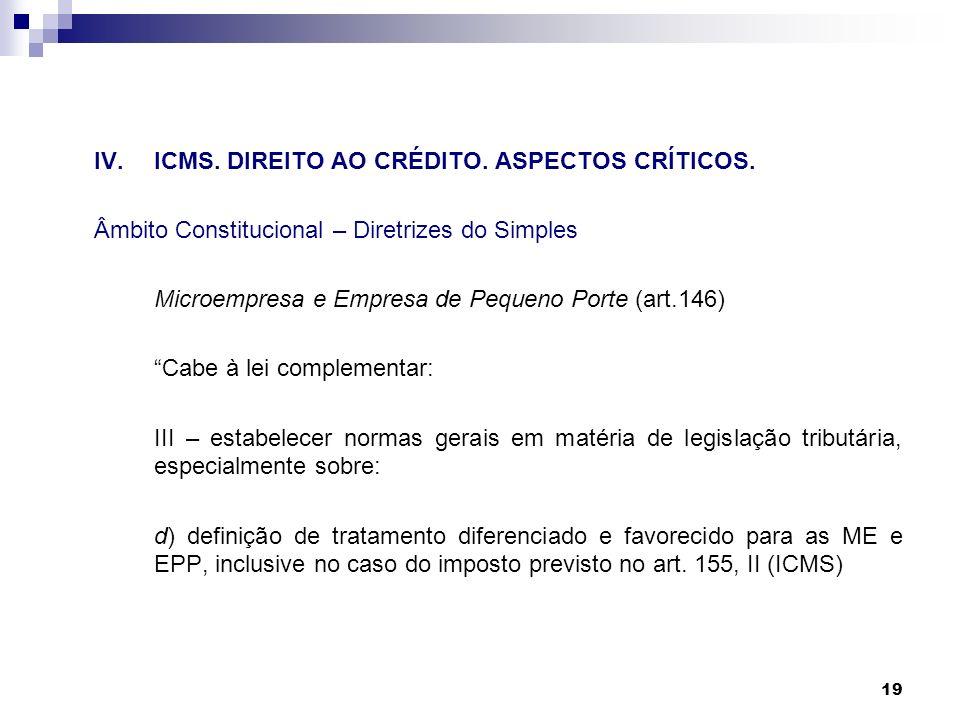 IV. ICMS. DIREITO AO CRÉDITO. ASPECTOS CRÍTICOS.
