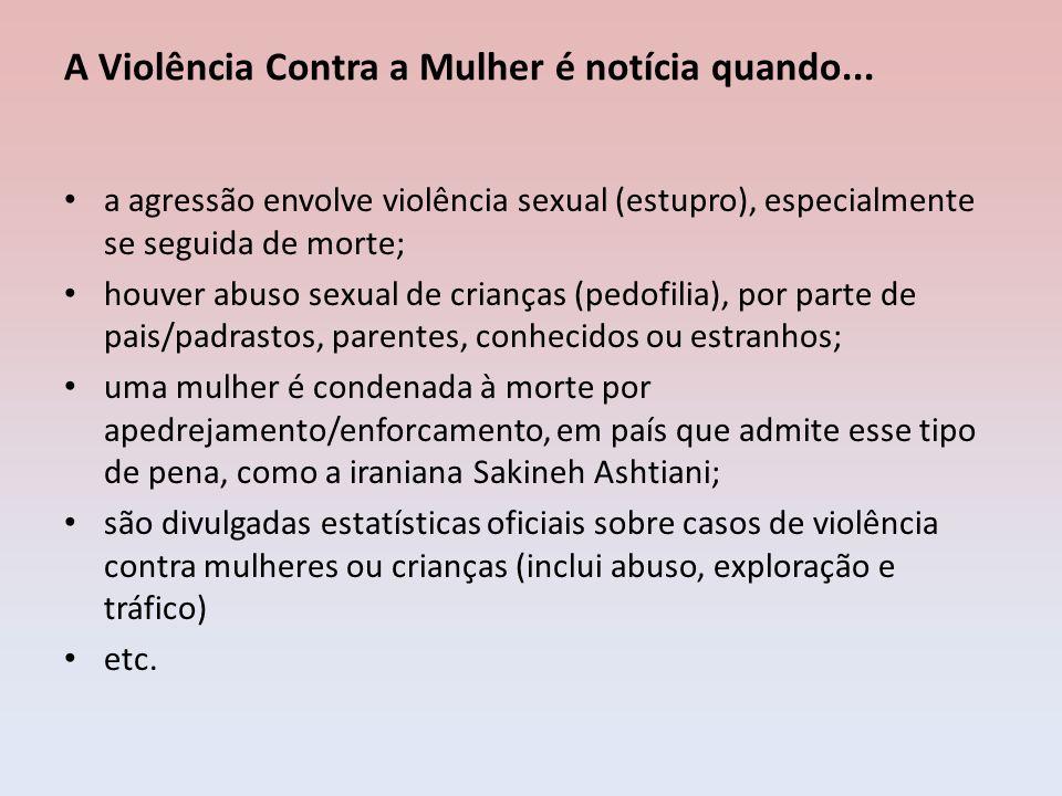A Violência Contra a Mulher é notícia quando...