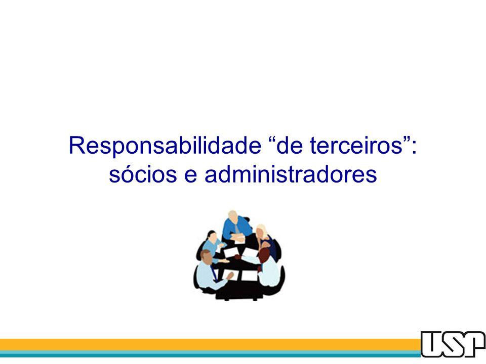 Responsabilidade de terceiros : sócios e administradores