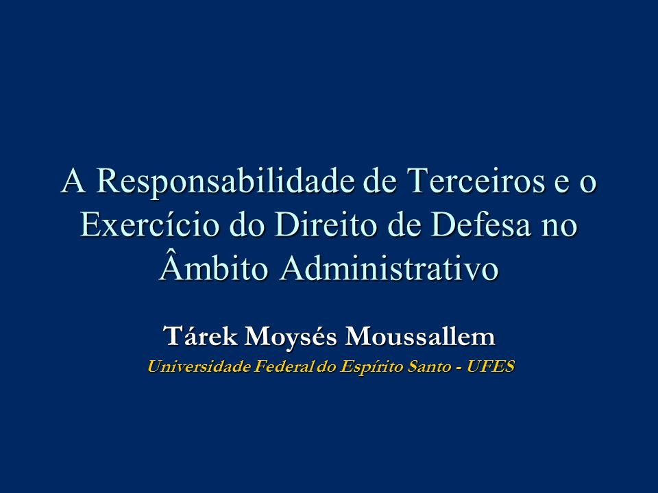Tárek Moysés Moussallem Universidade Federal do Espírito Santo - UFES