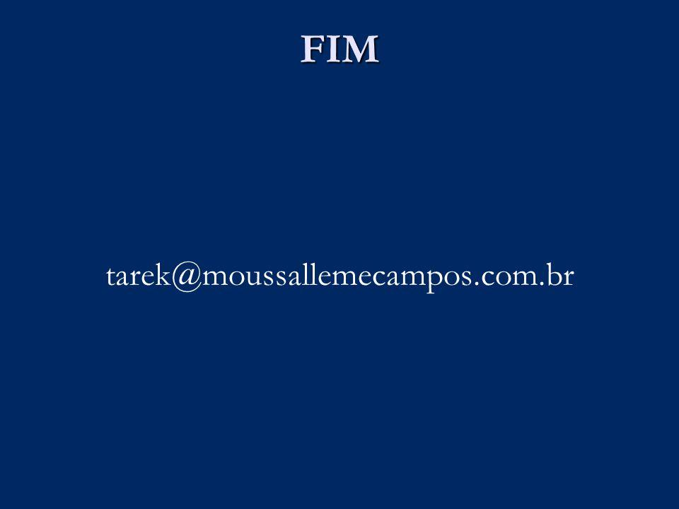 FIM tarek@moussallemecampos.com.br