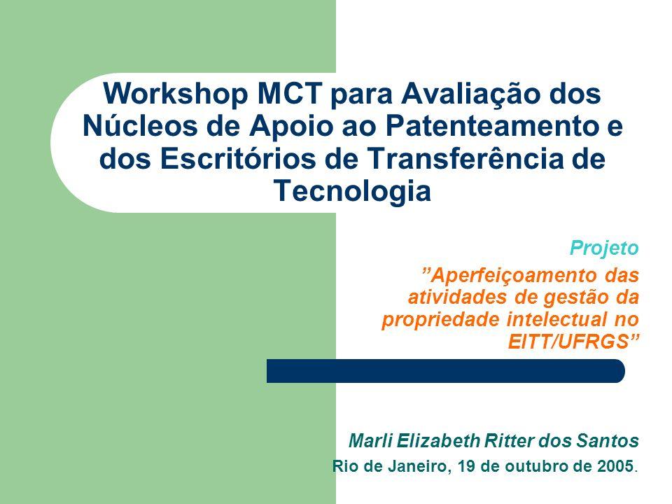 Workshop MCT para Avaliação dos Núcleos de Apoio ao Patenteamento e dos Escritórios de Transferência de Tecnologia