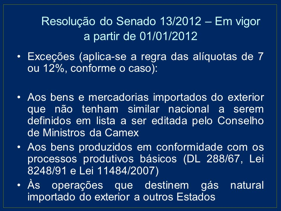 Resolução do Senado 13/2012 – Em vigor a partir de 01/01/2012
