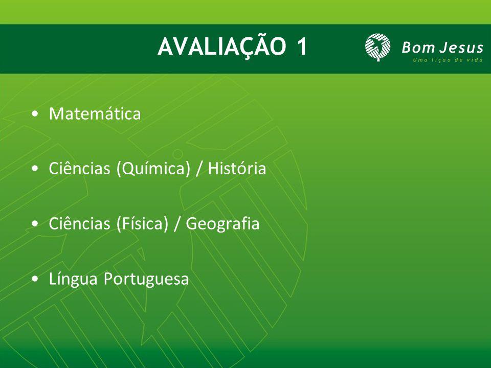 AVALIAÇÃO 1 Matemática Ciências (Química) / História