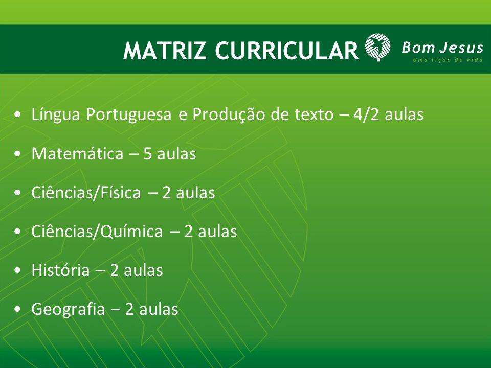 Língua Portuguesa e Produção de texto – 4/2 aulas Matemática – 5 aulas