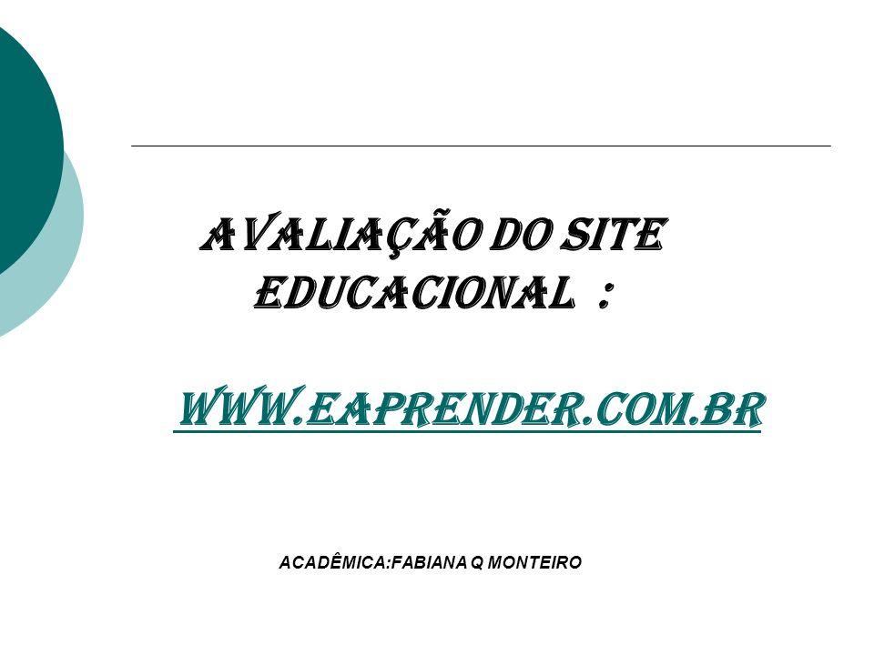 AVALIAÇÃO DO SITE EDUCACIONAL : WWW. EAPRENDER. COM