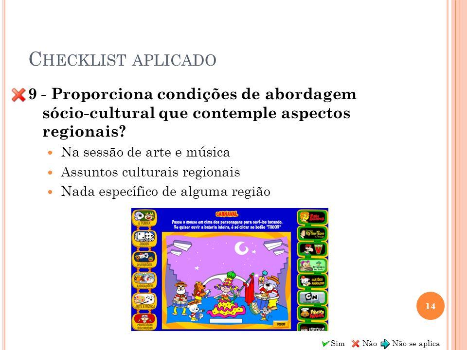 Checklist aplicado 9 - Proporciona condições de abordagem sócio-cultural que contemple aspectos regionais
