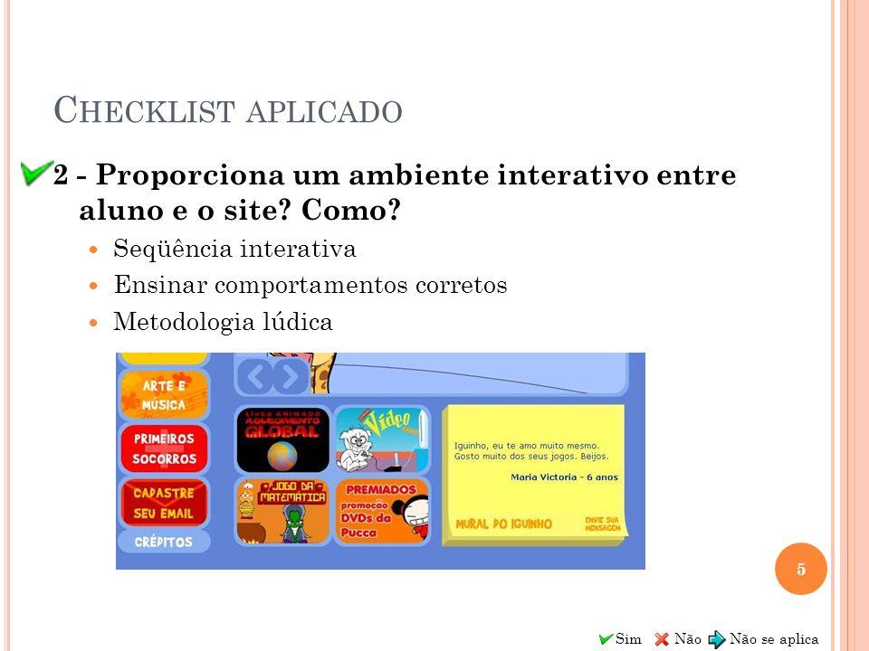 Checklist aplicado 2 - Proporciona um ambiente interativo entre aluno e o site Como Seqüência interativa.