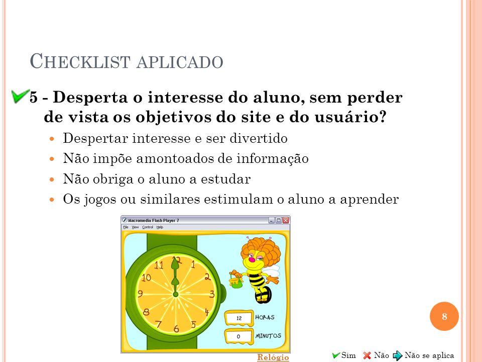 Checklist aplicado 5 - Desperta o interesse do aluno, sem perder de vista os objetivos do site e do usuário