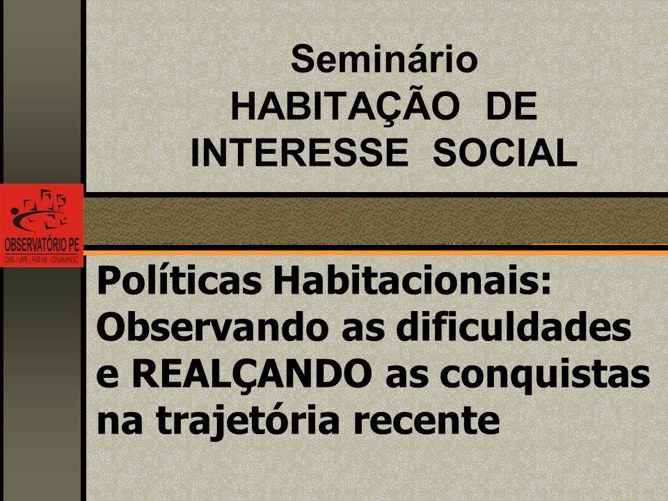 Seminário HABITAÇÃO DE INTERESSE SOCIAL