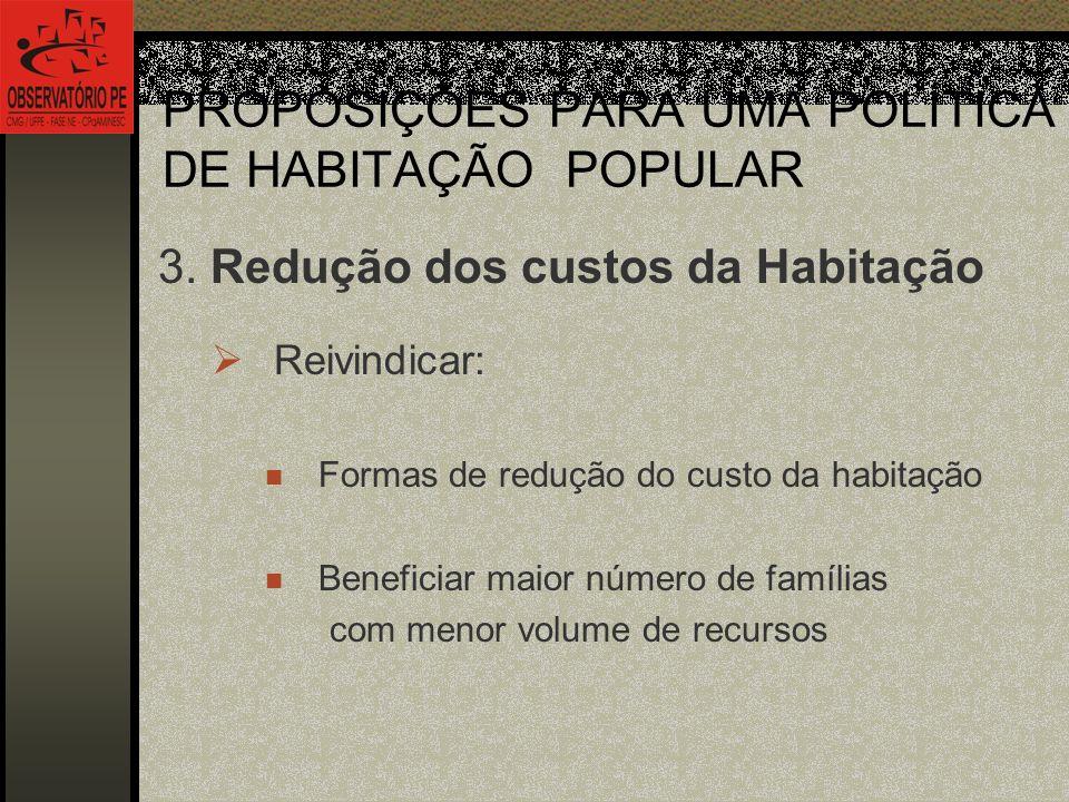 PROPOSIÇÕES PARA UMA POLÍTICA DE HABITAÇÃO POPULAR