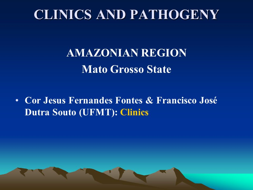 CLINICS AND PATHOGENY AMAZONIAN REGION Mato Grosso State