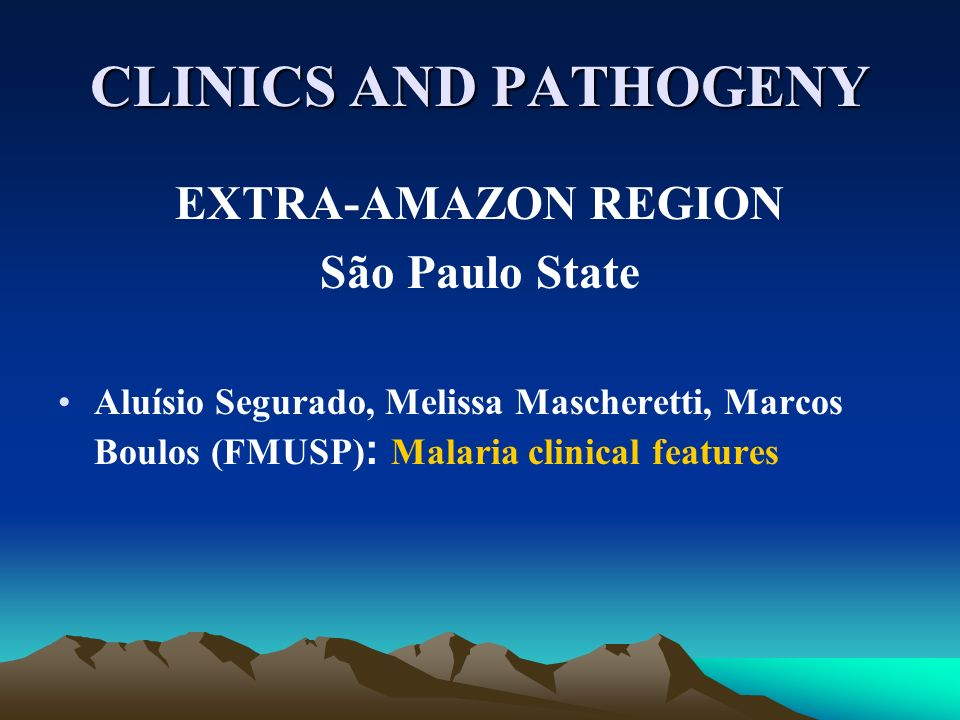 CLINICS AND PATHOGENY EXTRA-AMAZON REGION São Paulo State