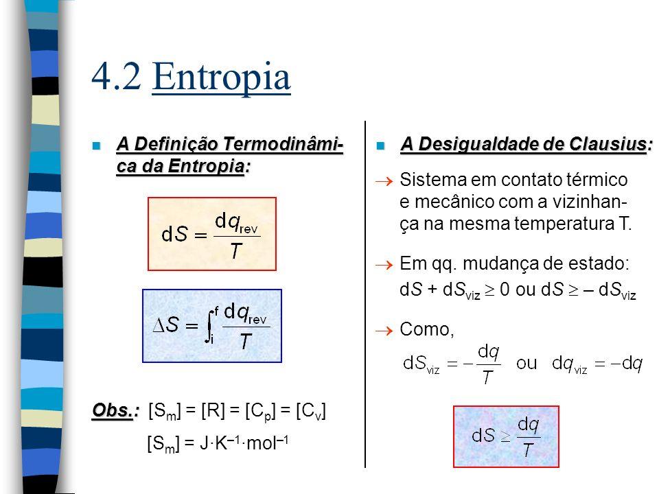 4.2 Entropia A Definição Termodinâmi-ca da Entropia: