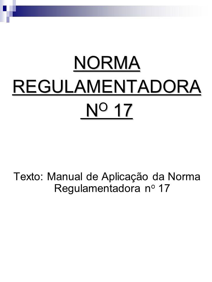 Texto: Manual de Aplicação da Norma Regulamentadora no 17