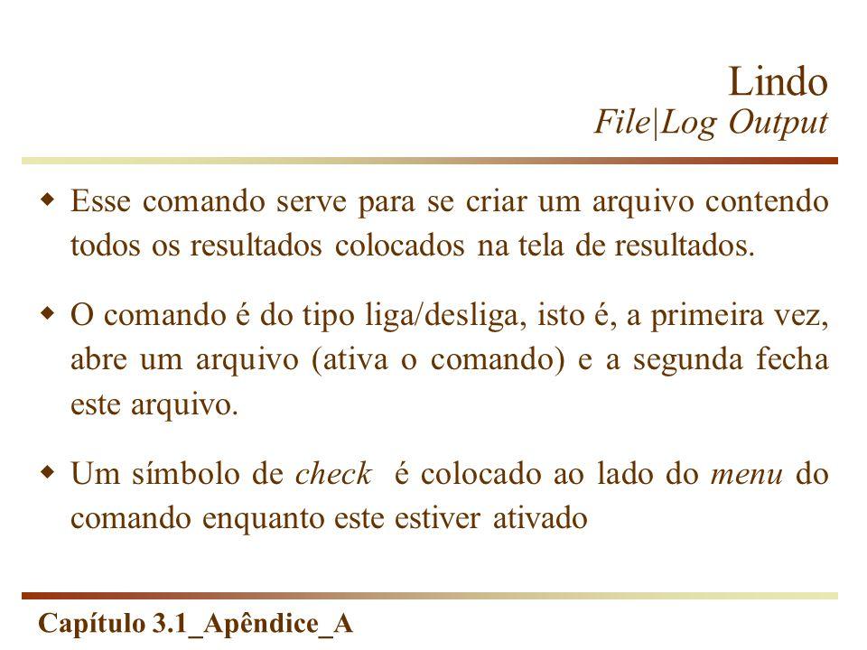 Lindo File|Log Output Esse comando serve para se criar um arquivo contendo todos os resultados colocados na tela de resultados.