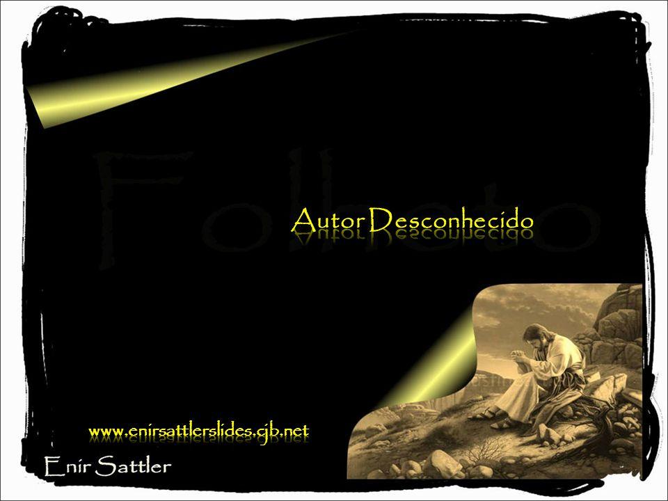 Autor Desconhecido www.enirsattlerslides.cjb.net