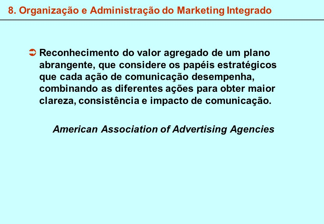 8. Organização e Administração do Marketing Integrado