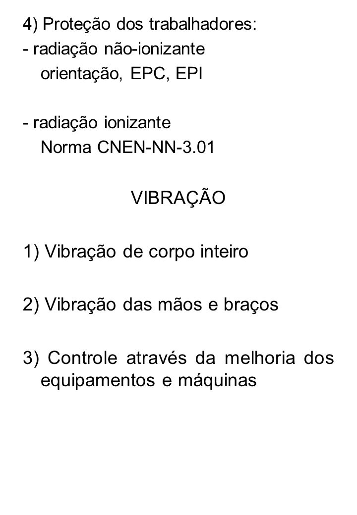 1) Vibração de corpo inteiro 2) Vibração das mãos e braços
