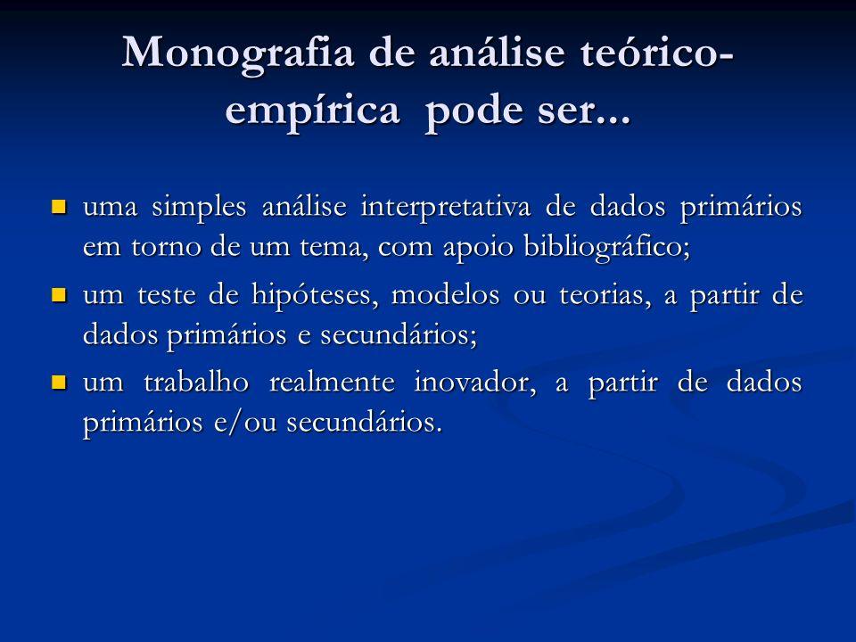 Monografia de análise teórico- empírica pode ser...
