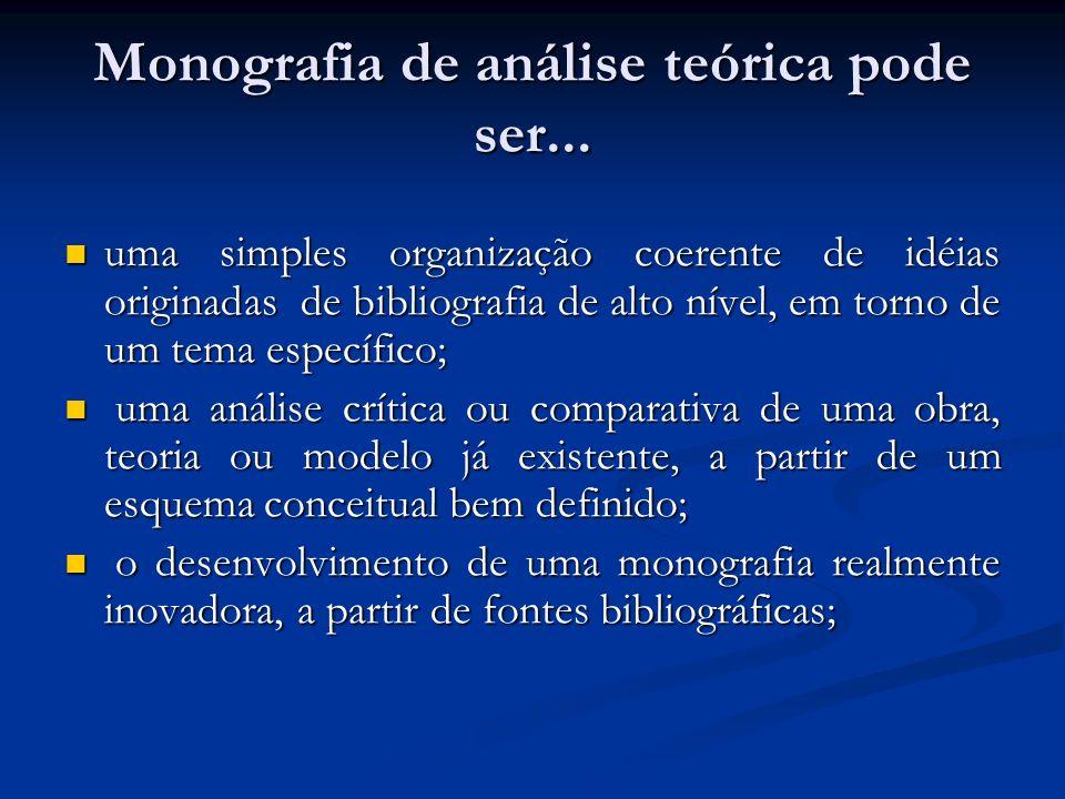 Monografia de análise teórica pode ser...