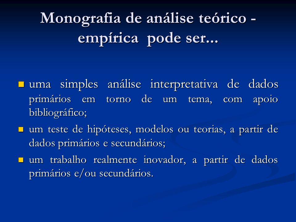Monografia de análise teórico -empírica pode ser...