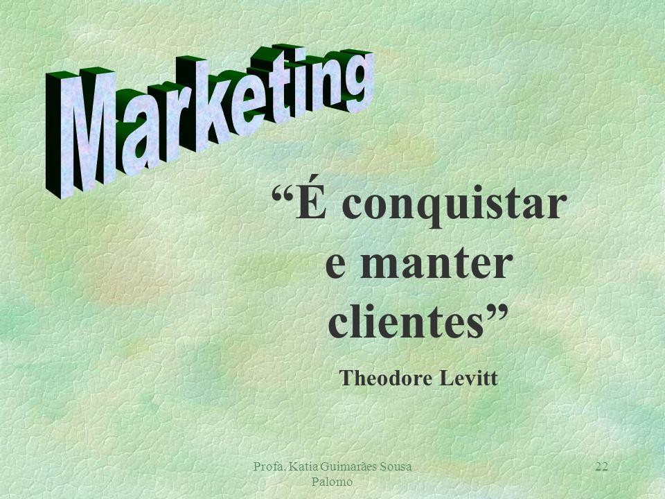 É conquistar e manter clientes