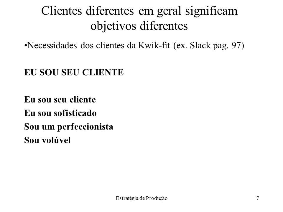 Clientes diferentes em geral significam objetivos diferentes