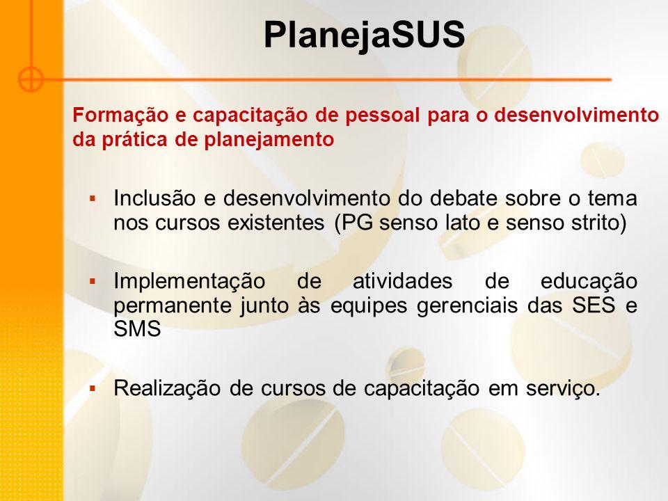 PlanejaSUS Formação e capacitação de pessoal para o desenvolvimento da prática de planejamento.