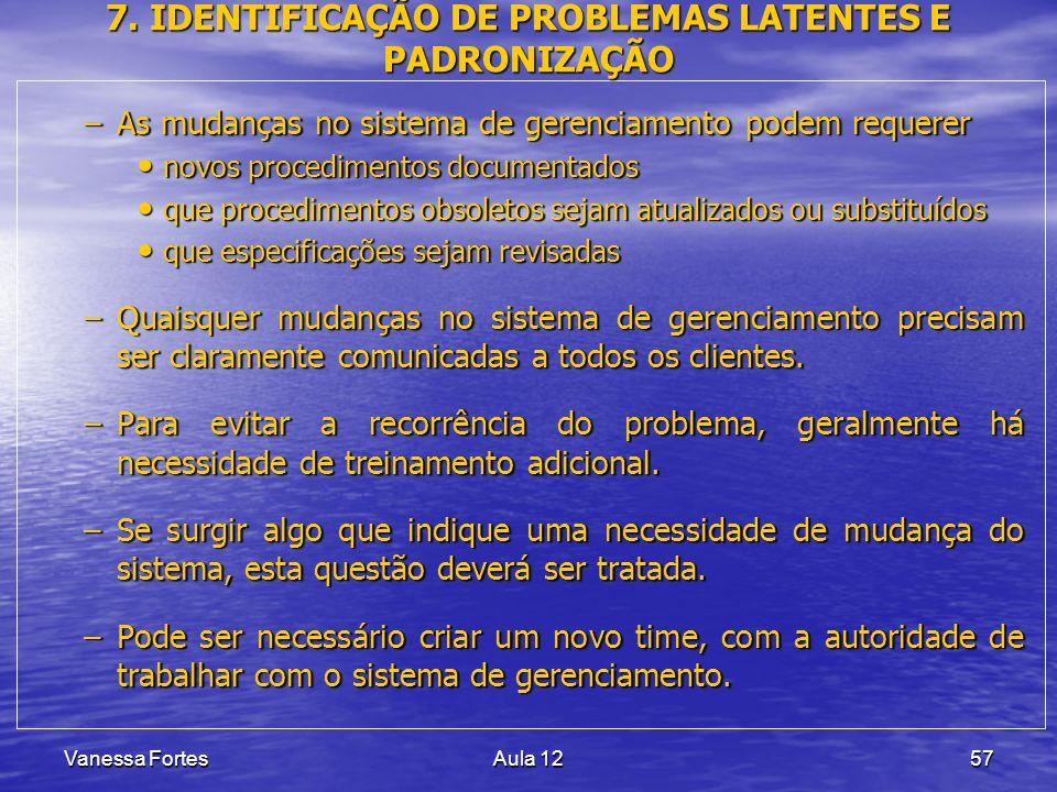 7. IDENTIFICAÇÃO DE PROBLEMAS LATENTES E PADRONIZAÇÃO
