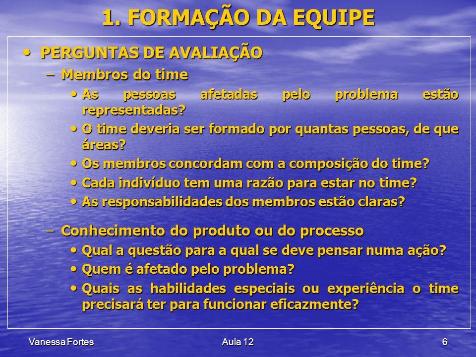 1. FORMAÇÃO DA EQUIPE PERGUNTAS DE AVALIAÇÃO Membros do time