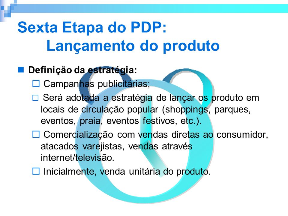 Sexta Etapa do PDP: Lançamento do produto