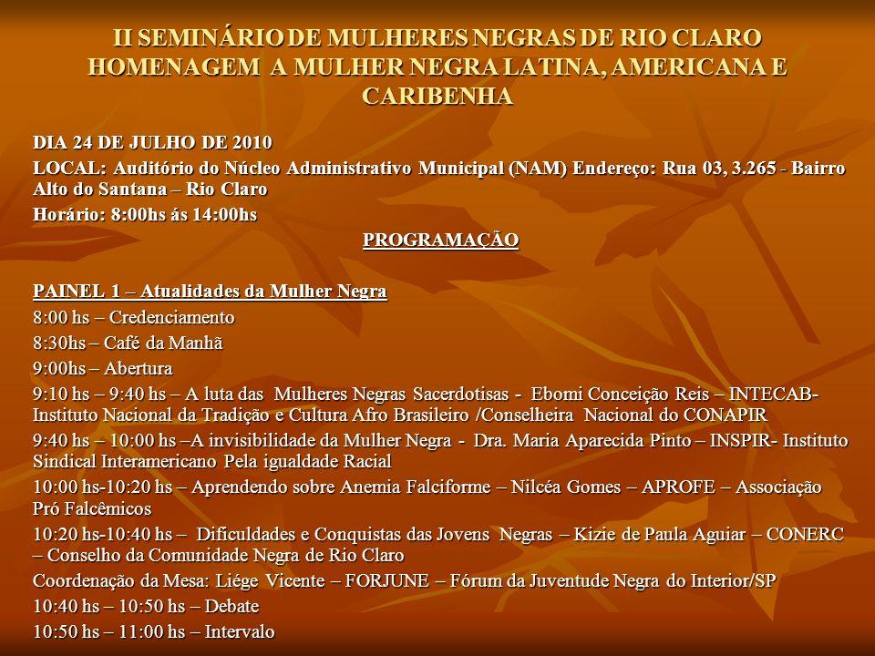 II SEMINÁRIO DE MULHERES NEGRAS DE RIO CLARO HOMENAGEM A MULHER NEGRA LATINA, AMERICANA E CARIBENHA
