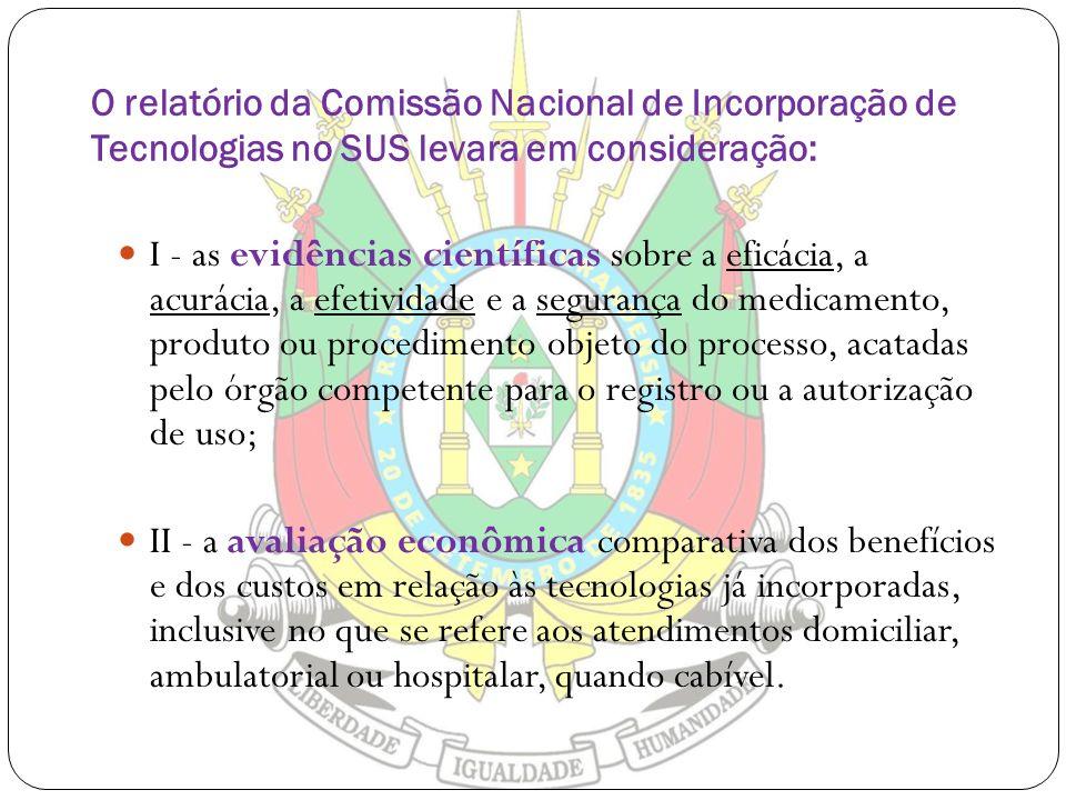 O relatório da Comissão Nacional de Incorporação de Tecnologias no SUS levara em consideração: