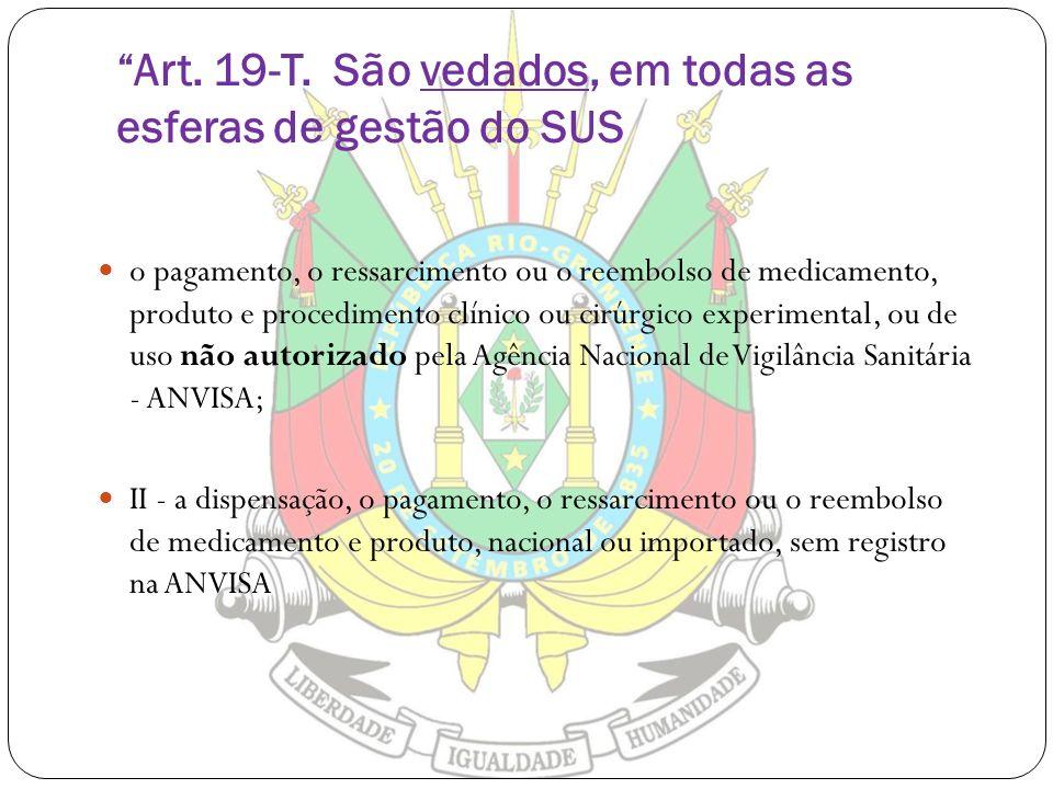 Art. 19-T. São vedados, em todas as esferas de gestão do SUS