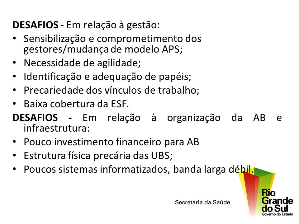 DESAFIOS - Em relação à gestão: