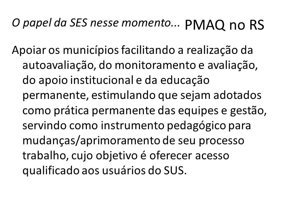 PMAQ no RS O papel da SES nesse momento...