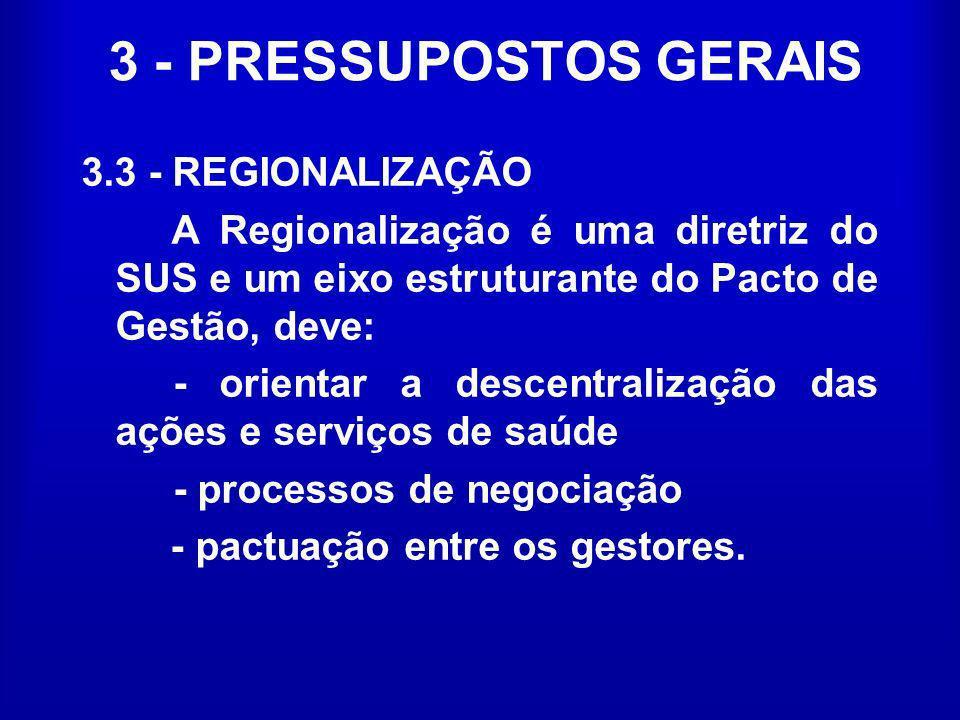 3 - PRESSUPOSTOS GERAIS 3.3 - REGIONALIZAÇÃO