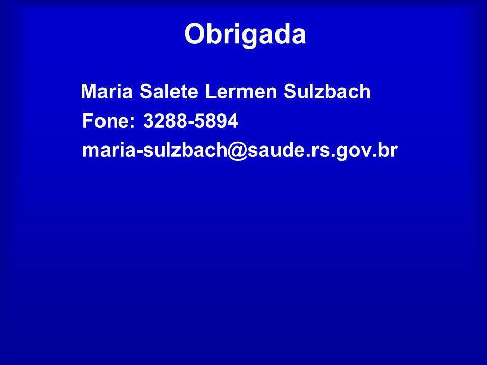 Obrigada Maria Salete Lermen Sulzbach Fone: 3288-5894