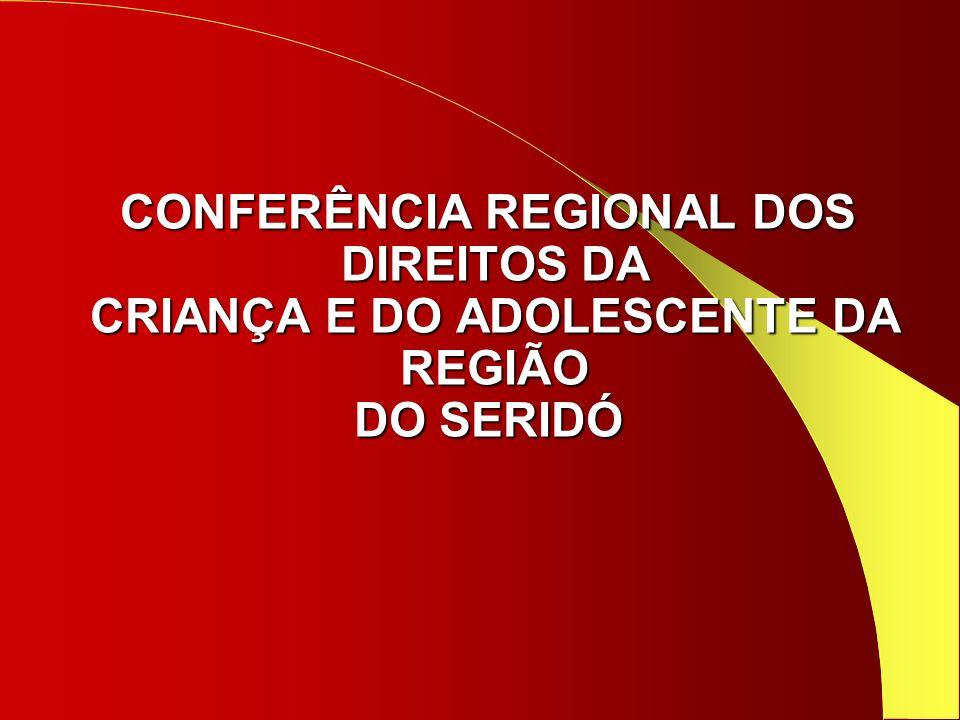 CONFERÊNCIA REGIONAL DOS CRIANÇA E DO ADOLESCENTE DA