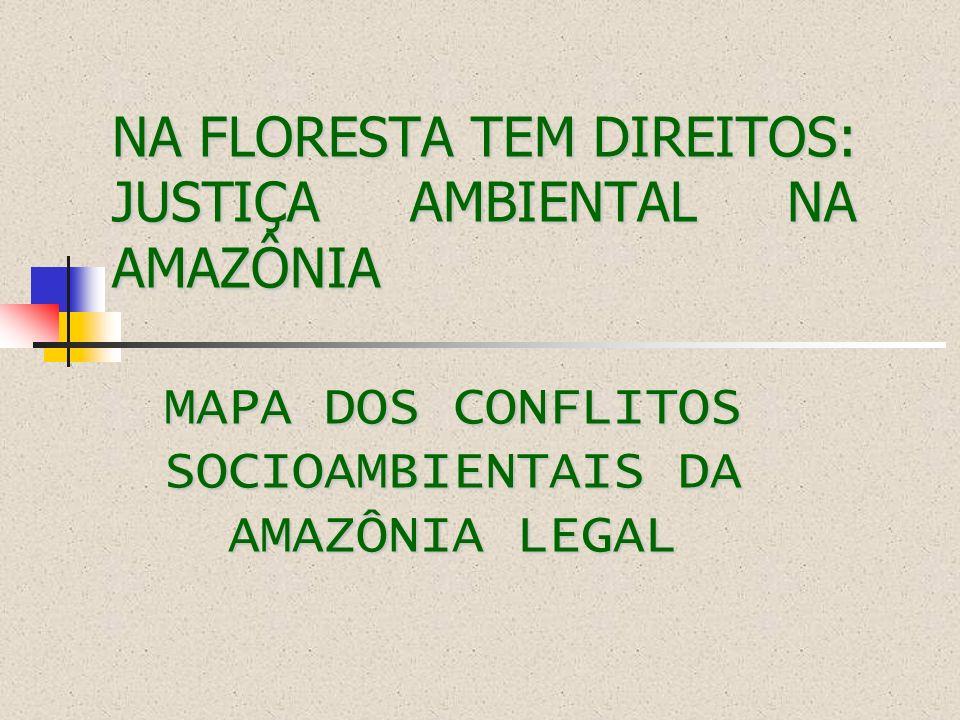 NA FLORESTA TEM DIREITOS: JUSTIÇA AMBIENTAL NA AMAZÔNIA