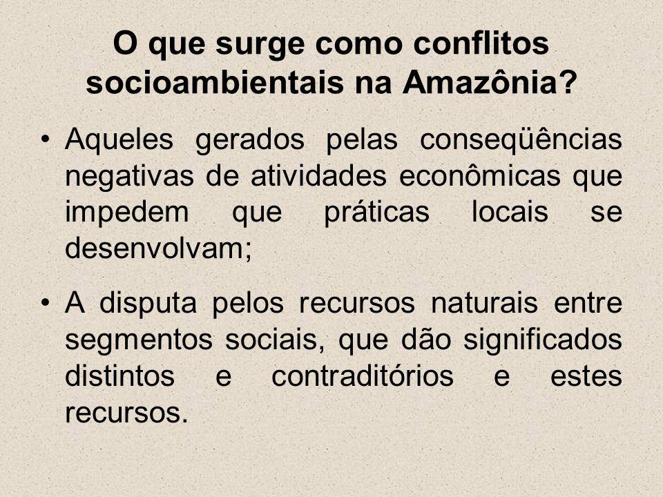 O que surge como conflitos socioambientais na Amazônia