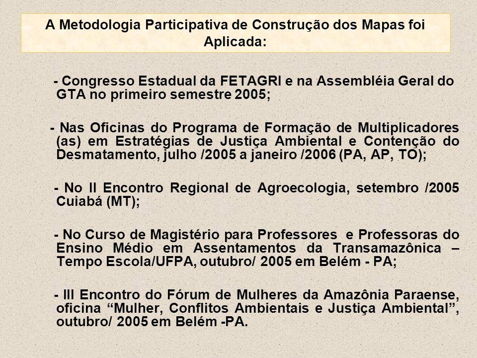 A Metodologia Participativa de Construção dos Mapas foi Aplicada: