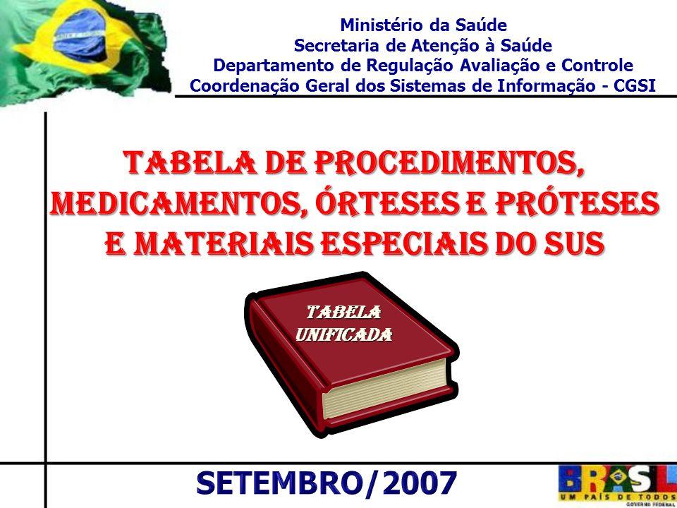 Ministério da Saúde Secretaria de Atenção à Saúde. Departamento de Regulação Avaliação e Controle.