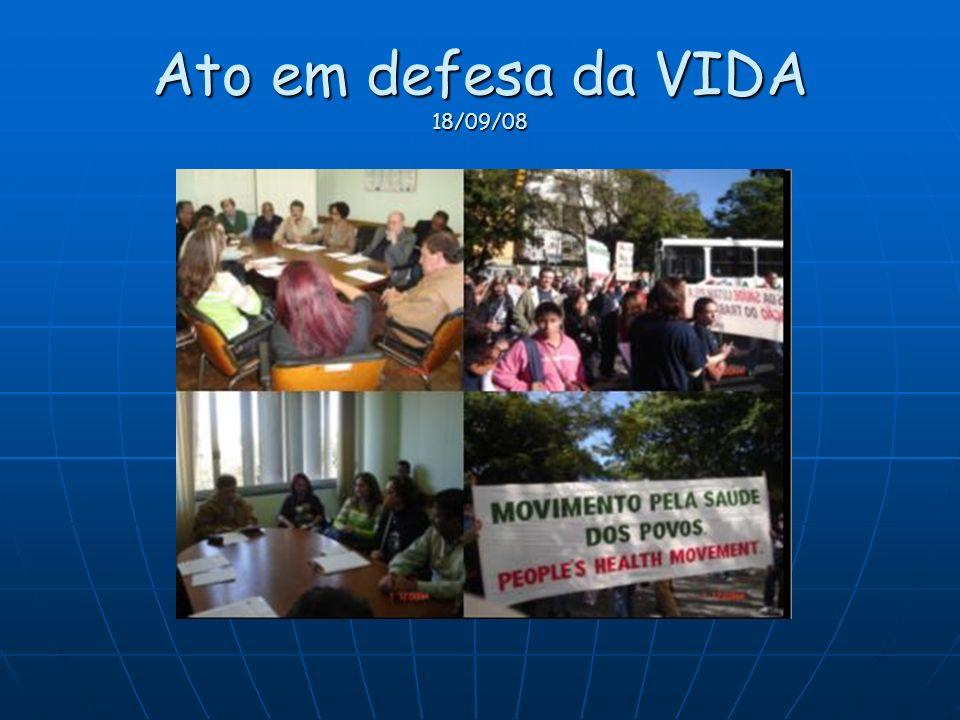 Ato em defesa da VIDA 18/09/08