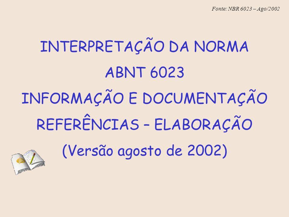 INTERPRETAÇÃO DA NORMA ABNT 6023 INFORMAÇÃO E DOCUMENTAÇÃO