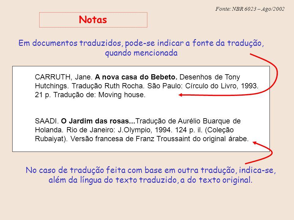 Notas Em documentos traduzidos, pode-se indicar a fonte da tradução, quando mencionada.